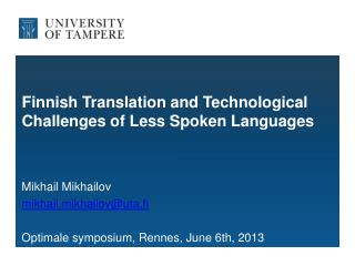 Finnish Translation and Technological Challenges of Less Spoken Languages