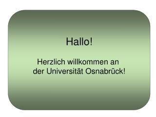 Hallo! Herzlich willkommen an  der Universität Osnabrück!
