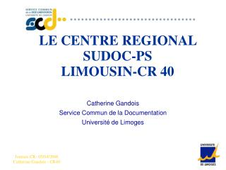 LE CENTRE REGIONAL SUDOC-PS LIMOUSIN-CR 40