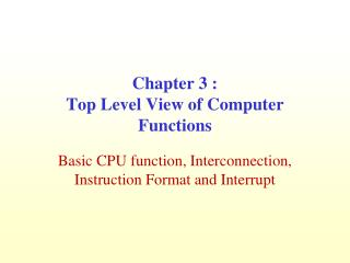 Chapter 3 :  Top Level View of Computer Functions