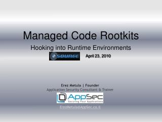 Managed Code Rootkits Hooking into Runtime Environments