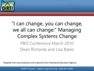 """I can change, you can change, we all can change:"" Managing Complex Systems Change"