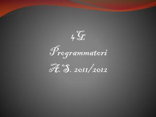 4G  Programmatori A.S. 2011/2012