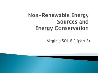 Non-Renewable Energy Sources and   Energy Conservation