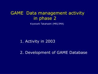1.  Activity in  2003        •   GAIN-Hub web site:   gain-hub.mri-jma.go.jp