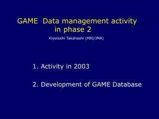 1.  Activity in  ????        �   GAIN-Hub web site:   gain-hub.mri-jma.go.jp