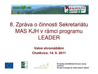 8. Zpráva o činnosti Sekretariátu MAS KJH v rámci programu LEADER
