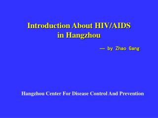 Introduction About HIV/AIDS  in Hangzhou