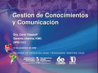 Dra. Carol Vlassoff Gerenta interina, KMC OPS /OMS