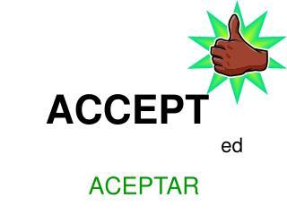 ACCEPT ed ACEPTAR