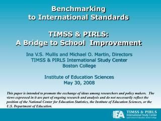 Benchmarking  to International Standards TIMSS & PIRLS:  A Bridge to School  Improvement