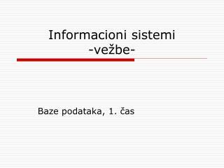 Informacioni sistemi -vežbe-