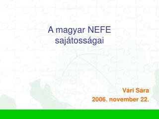 A magyar NEFE  sajátosságai