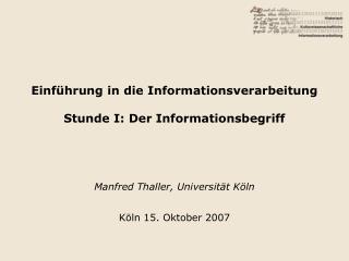 Einführung in die Informationsverarbeitung Stunde I: Der Informationsbegriff