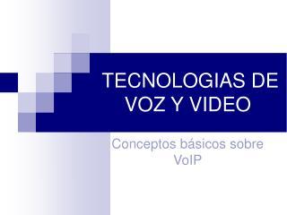 TECNOLOGIAS DE VOZ Y VIDEO