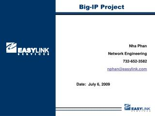 Nha Phan Network Engineering 732-652-3582 nphan@easylink Date:  July 6, 2009