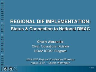 REGIONAL DIF IMPLEMENTATION:  Status  Connection to National DMAC