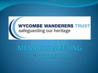 MEMBERS MEETING 31 st  OCTOBER 2012