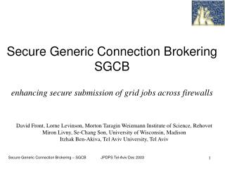Secure Generic Connection Brokering SGCB enhancing secure submission of grid jobs across firewalls