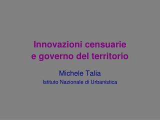 Innovazioni censuarie   e governo del territorio