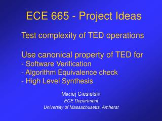 M ac iej Ciesielski ECE Department University of Massachusetts, Amherst
