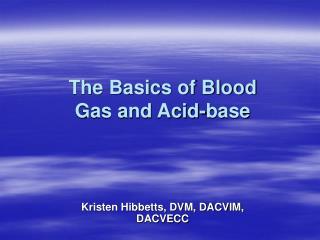 The Basics of Blood Gas and Acid-base