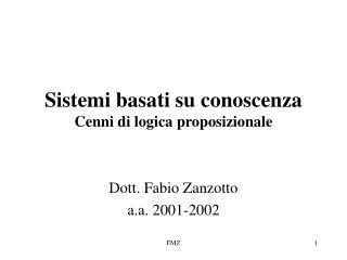 Sistemi basati su conoscenza Cenni di logica proposizionale