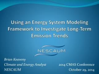 Using an Energy System Modeling Framework to Investigate Long-Term Emission  Trends