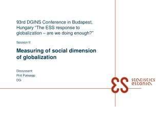 Session II Measuring of social dimension of globalization Discussant: Priit Potisepp DG