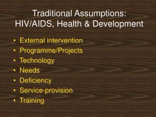 Traditional Assumptions: HIV/AIDS, Health & Development