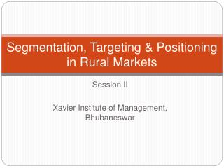 Segmentation, Targeting  Positioning in Rural Markets