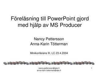 Föreläsning till PowerPoint gjord med hjälp av MS Producer