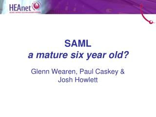 SAML  a mature six year old?