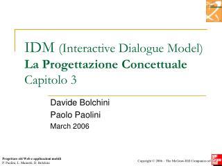 IDM  (Interactive Dialogue Model) La Progettazione Concettuale Capitolo 3