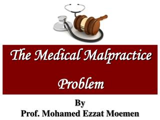 The Medical Malpractice  Problem