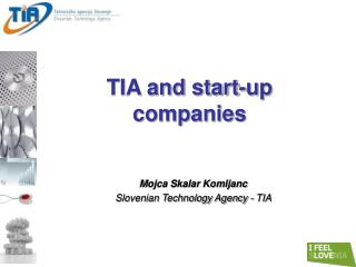 Mojca Skalar  Komljanc Slovenian Technology Agency - TIA