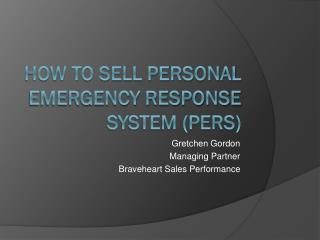 How to Sell Personal Emergency Response System (PERS)