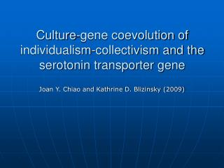 Culture-gene coevolution of individualism-collectivism and the serotonin transporter gene