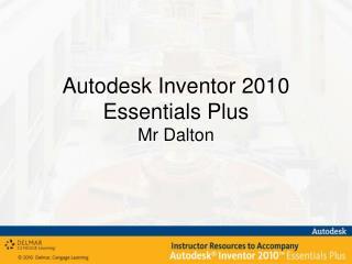Autodesk Inventor 2010 Essentials Plus Mr Dalton