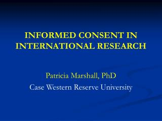 INFORMED CONSENT IN INTERNATIONAL RESEARCH