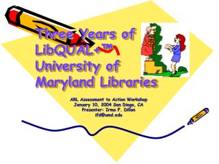 Three Years of LibQUAL+�  University of Maryland Libraries