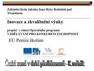 České země v době předbřeznové - 8. ročník