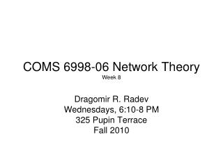COMS 6998-06 Network Theory Week 8