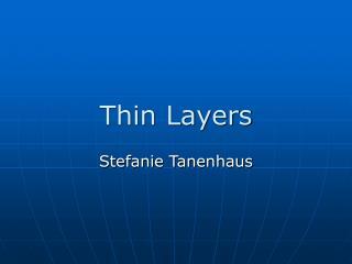 Thin Layers
