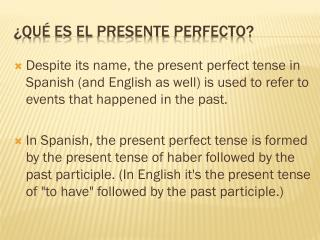 ¿ QuÉ es  el  presente  perfecto?