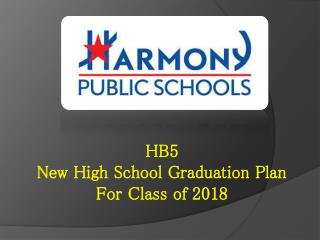 HB5  New High School Graduation Plan For Class of 2018