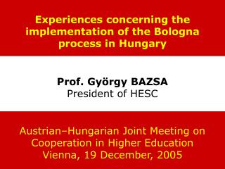Experiences concerning the implementation of the Bologna process in Hungary