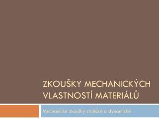 Zkoušky mechanických vlastností materiálů