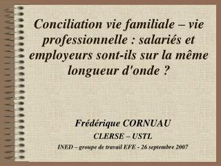 Frédérique CORNUAU CLERSE – USTL INED – groupe de travail EFE - 26 septembre 2007