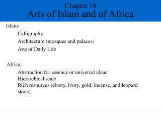 Chapter 18 Arts of Islam and of Africa